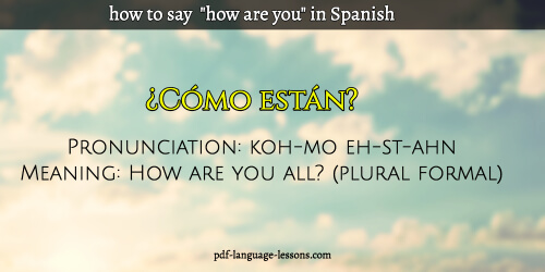 how are you in spanish